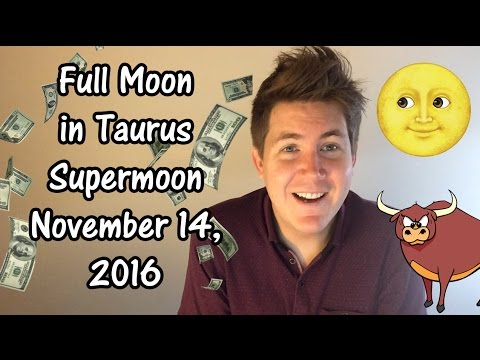 Full Moon in Taurus Supermoon | November 14, 2016 | Gregory Scott Astrology