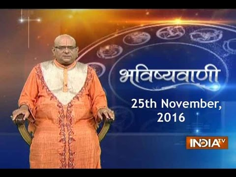 Bhavishyavani: Horoscope for 25th November, 2016 – India TV