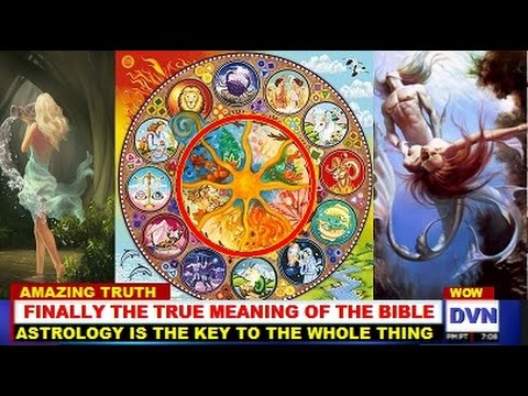 ASTROLOGY EXPLAINED – THE MEANING OF THE BIBLE – Part 1