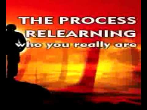 The Process Relearning Who You Really Are