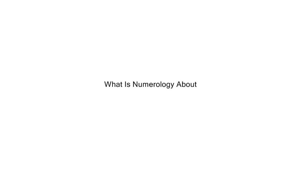 What Is Numerology About